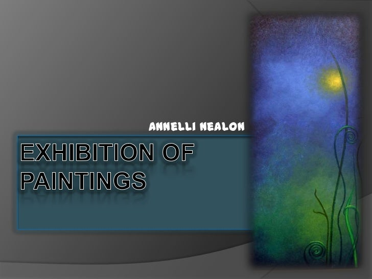 Annelli nealon's Exhibition of Paintings