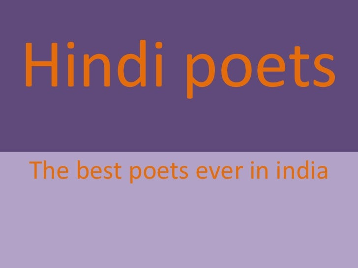 Hindi poetsThe best poets ever in india