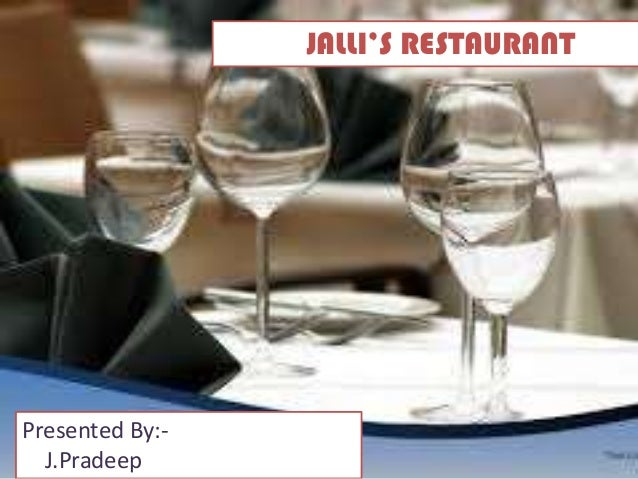 JALLI'S RESTAURANT Presented By:- J.Pradeep