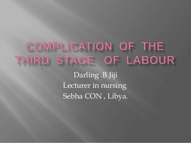 COMPLICATION OF THIRD STAGE OF LABOUR