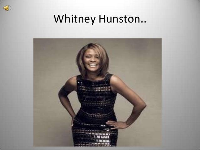 Whitney Hunston..