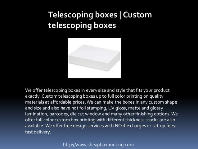 Telescoping boxes   Custom telescoping boxes  We offer telescoping boxes in every size and style that fits your product ex...
