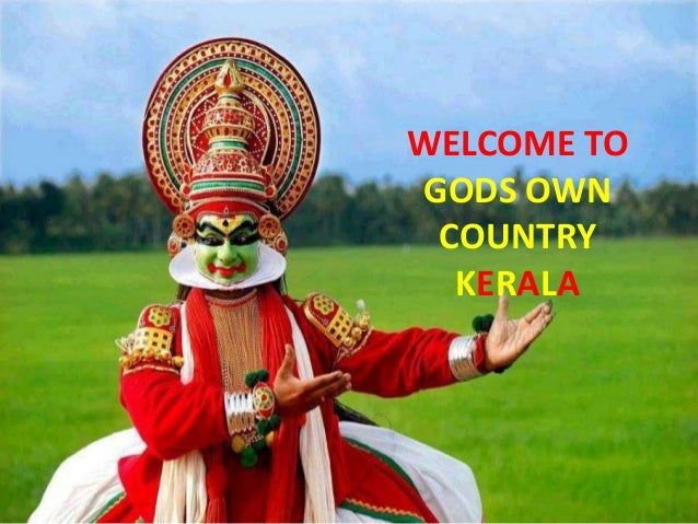 WELCOME TO GODS OWN COUNTRY KERALA