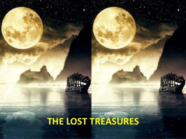 ... THE LOST TREASURES
