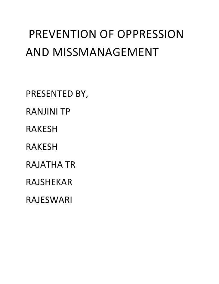 PREVENTION OF OPPRESSIONAND MISSMANAGEMENTPRESENTED BY,RANJINI TPRAKESHRAKESHRAJATHA TRRAJSHEKARRAJESWARI