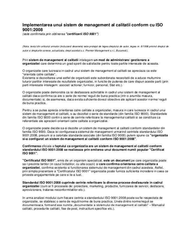 """Implementarea unui sistem de management al calitatii conform cu ISO9001:2008(este confirmata prin obtinerea """"certificarii ..."""