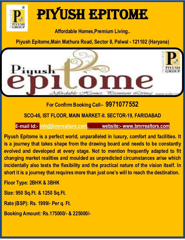 PIYUSH EPITOMEAffordable Homes,Premium Living..Piyush Epitome,Main Mathura Road, Sector 8, Palwal - 121102 (Haryana)For Co...