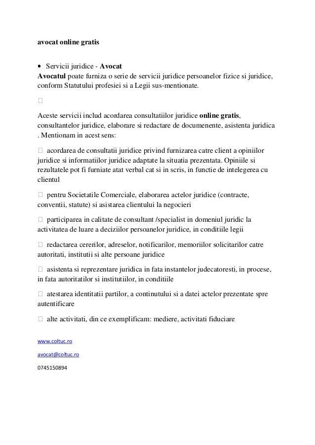 avocat online gratis  Servicii juridice - AvocatAvocatul poate furniza o serie de servicii juridice persoanelor fizice si ...