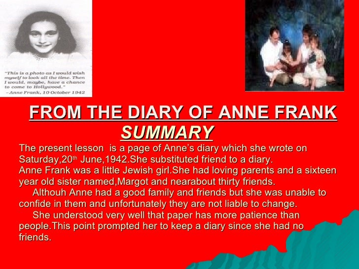 anne frank notes No notes for slide the diary of anne frank power point 1 the diary ofthe diary of anne frankanne frank introductionintroduction 2 the peoplethe people 3 anne frankanne frank (june 12, 1929—march(june 12, 1929—march 1945)1945) anne died of typhus (in bergen-belsen) within days of her sister, margot, in february or march 1945.