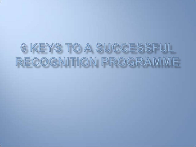 6 Keys to a successful recognition programme