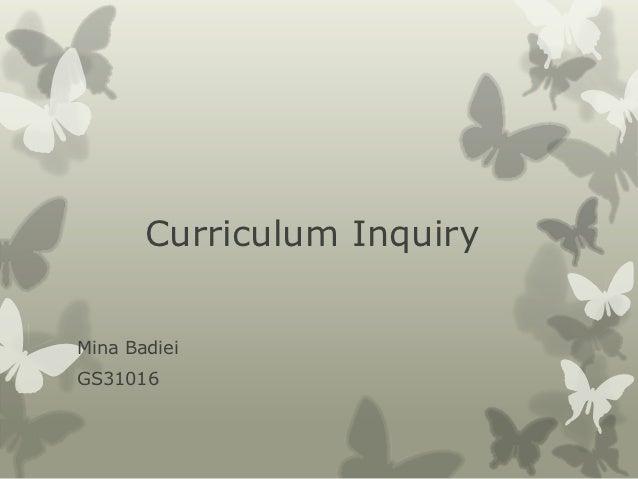 Curriculum InquiryMina BadieiGS31016