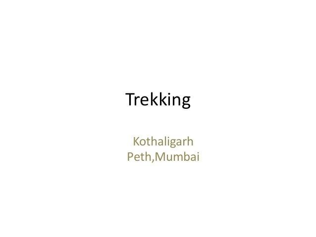 Trekking Kothaligarh Peth,Mumbai