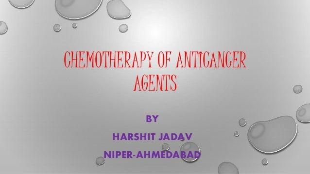CHEMOTHERAPY OF ANTICANCER AGENTS BY HARSHIT JADAV NIPER-AHMEDABAD
