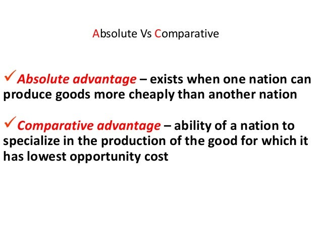absolute advantage and comparative advantage essay Comparative advantage and trade by: trevor j moore many agree that the idea of comparative advantage was developed by robert torrens in his 1815 essay an essay on the external corn trade (suranovic, the theory of comparative advantage - overview, 2007.
