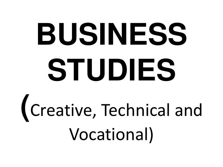 BUSINESS STUDIES(Creative, Technical and Vocational)<br />