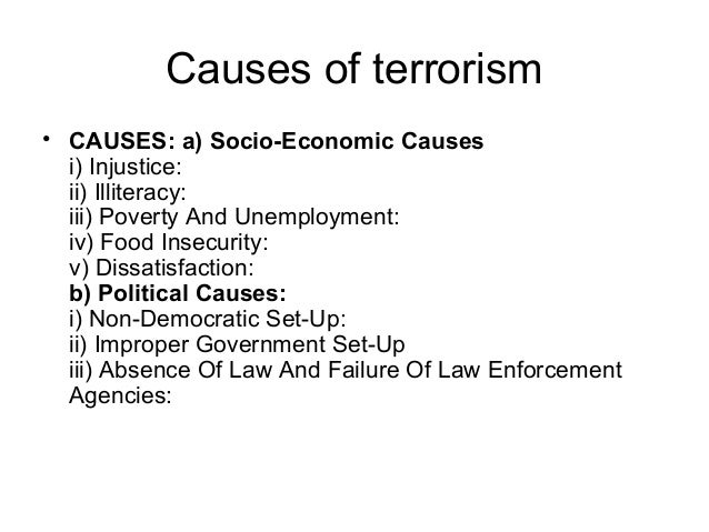 essay on causes of terrorism Terrorism in pakistan: causes and consequences- by dharmoon bhawani, pas, css-2011) terrorism in pakistan has made the life of common man disastrous one the.