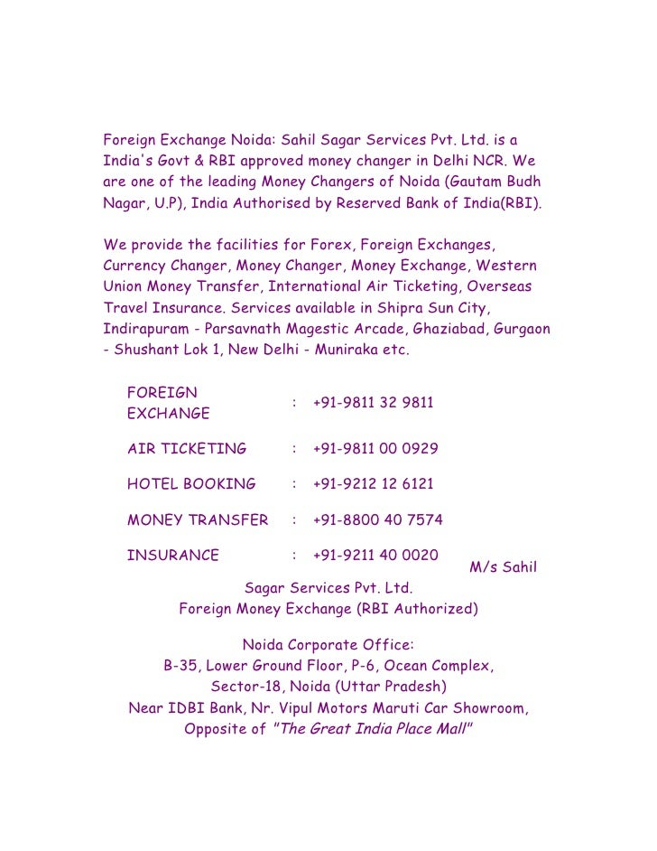 Foreign Exchange Noida: Sahil Sagar Services Pvt. Ltd. is a India's Govt & RBI approved money changer in Delhi NCR. We are...