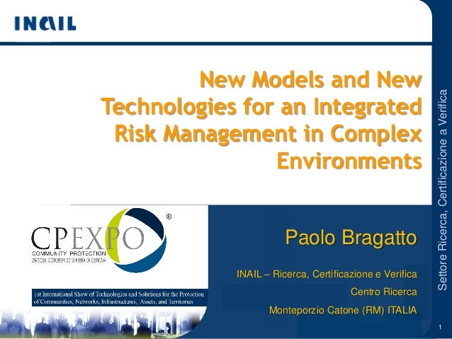 New Models and New Technologies for an Integrated Risk Management in Complex Environments