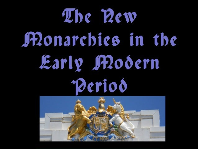 The New Monarchies in the Early Modern Period