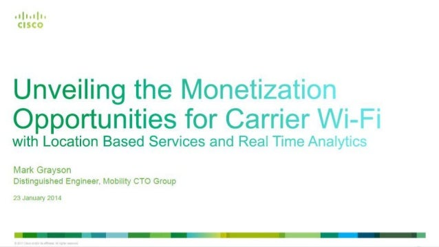 Unveiling the Monetization Opportunities for Carrier Wi-Fi