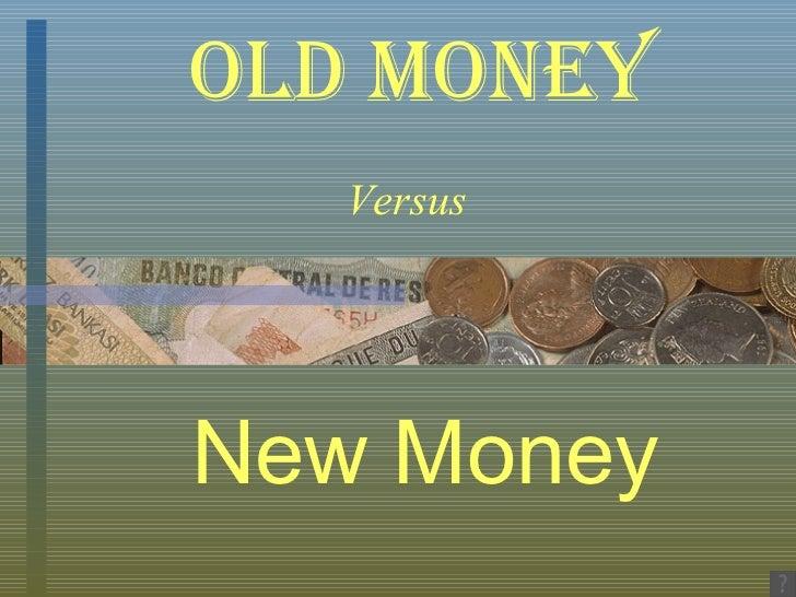 Old Money vs New Money 1920s Old Money New Money Versus