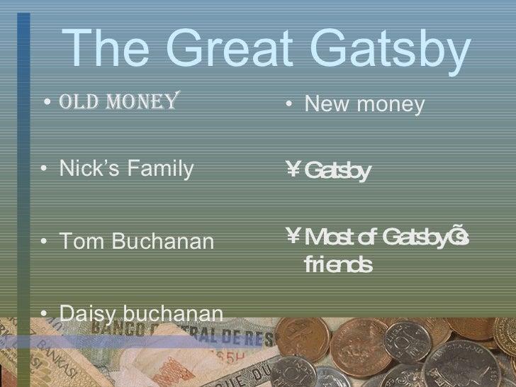 Old Money vs New Money Great Gatsby Gatsby Old Money