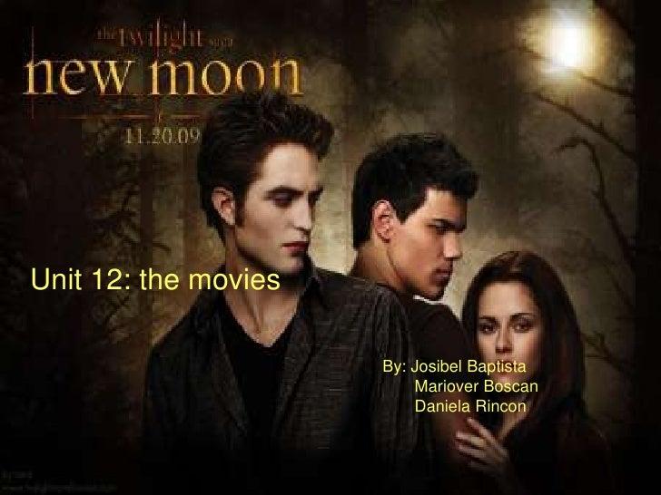 Unit 12: the movies                        By: Josibel Baptista                           Mariover Boscan                 ...