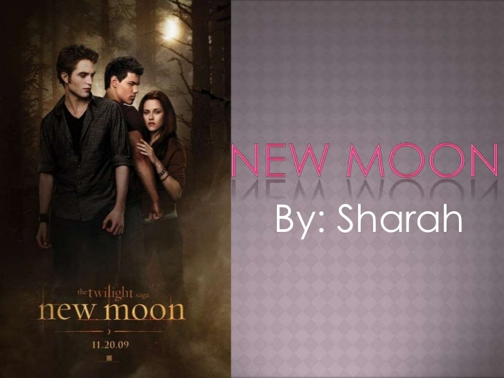New Moon<br />By: Sharah<br />