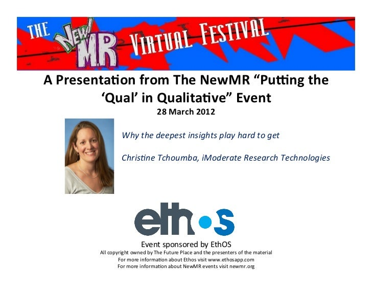 "A	  Presenta*on	  from	  The	  NewMR	  ""Pu6ng	  the	             'Qual'	  in	  Qualita*ve""	  Event	                       ..."