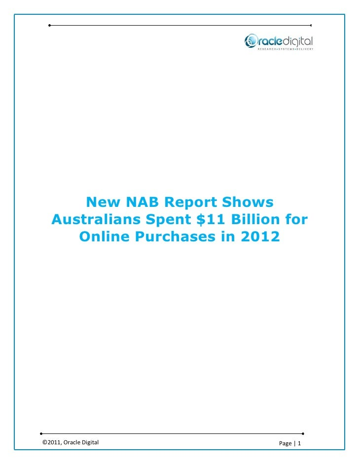 New NAB Report Shows   Australians Spent $11 Billion for      Online Purchases in 2012©2011, Oracle Digital           Page...