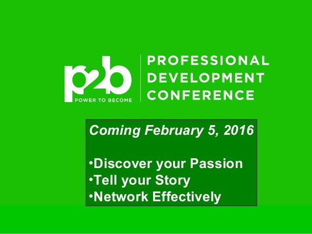 © 2010 Brigham Young University–Idaho 1 Coming February 5, 2016 •Discover your Passion •Tell your Story •Network Effective...