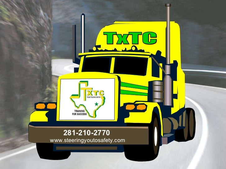 TxTC 281-210-2770 www.steeringyoutosafety.com
