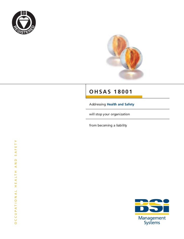 OHSAS 18001               Addressing Health and Safety               will stop your organization               from becomi...