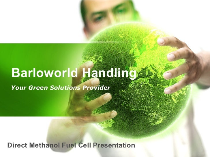 Barloworld Handling Your Green Solutions Provider Direct Methanol Fuel Cell Presentation
