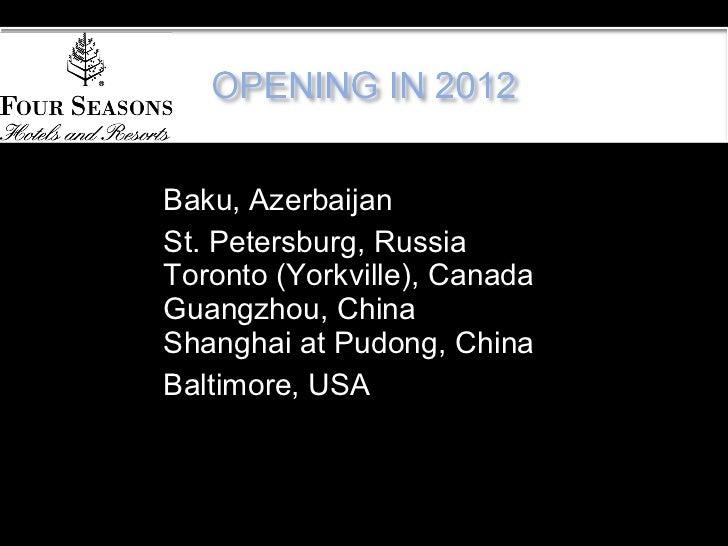 <ul><li>Baku, Azerbaijan </li></ul><ul><li>St. Petersburg, Russia Toronto (Yorkville), Canada Guangzhou, China Shanghai at...