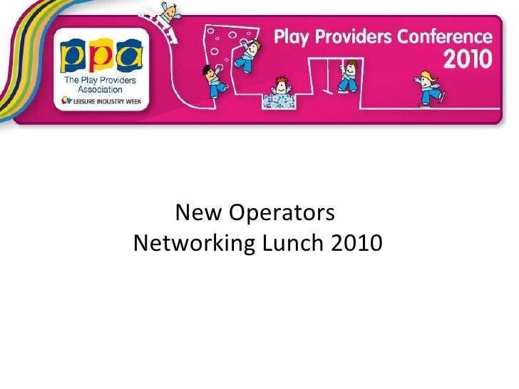 New Operators  Networking Lunch 2010