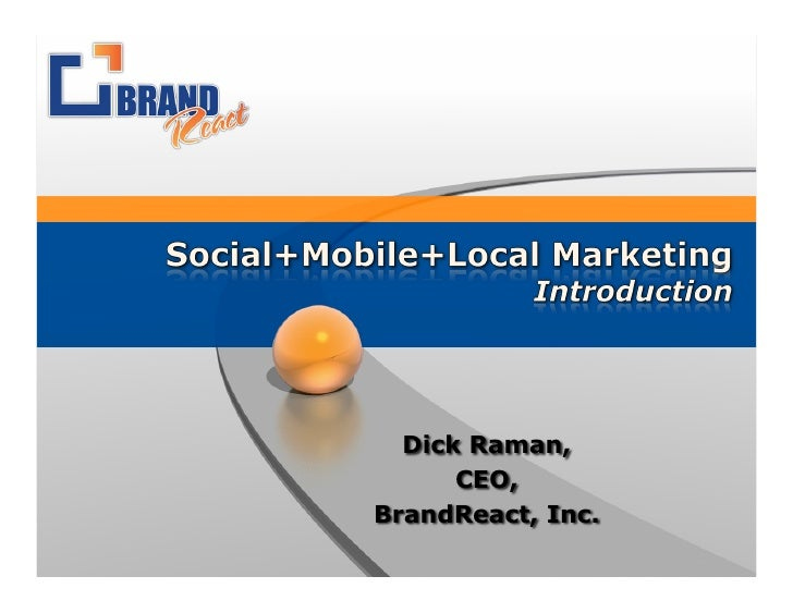 New Opportunities in Social+Mobile+Local Marketing - Dick Raman