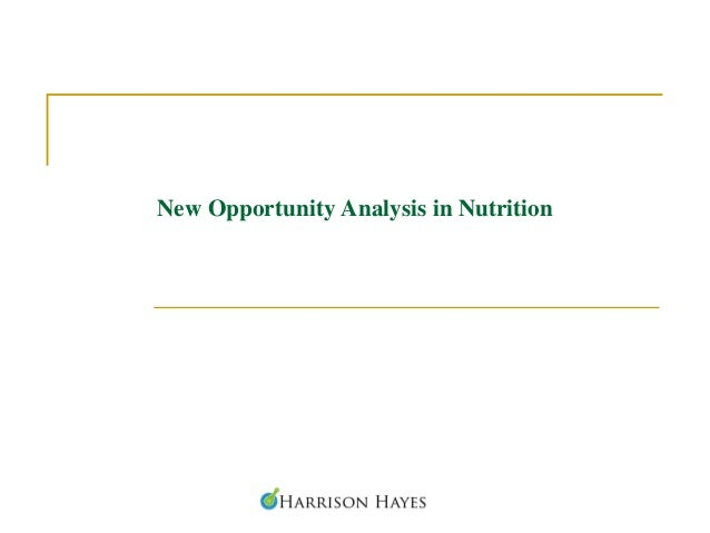 New Opportunity Analysis: Nutrition