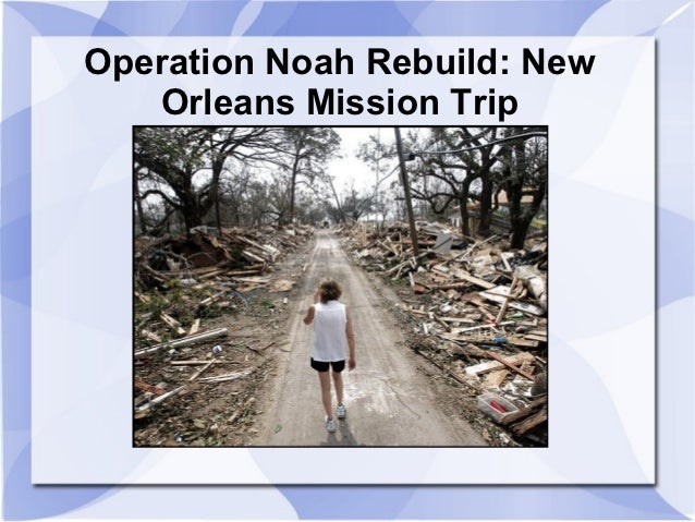 Operation Noah Rebuild: New   Orleans Mission Trip