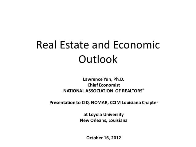 Real Estate and Economic         Outlook               Lawrence Yun, Ph.D.                  Chief Economist        NATIONA...