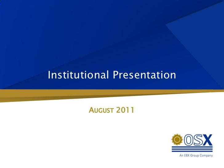 Institutional Presentation        AUGUST 2011