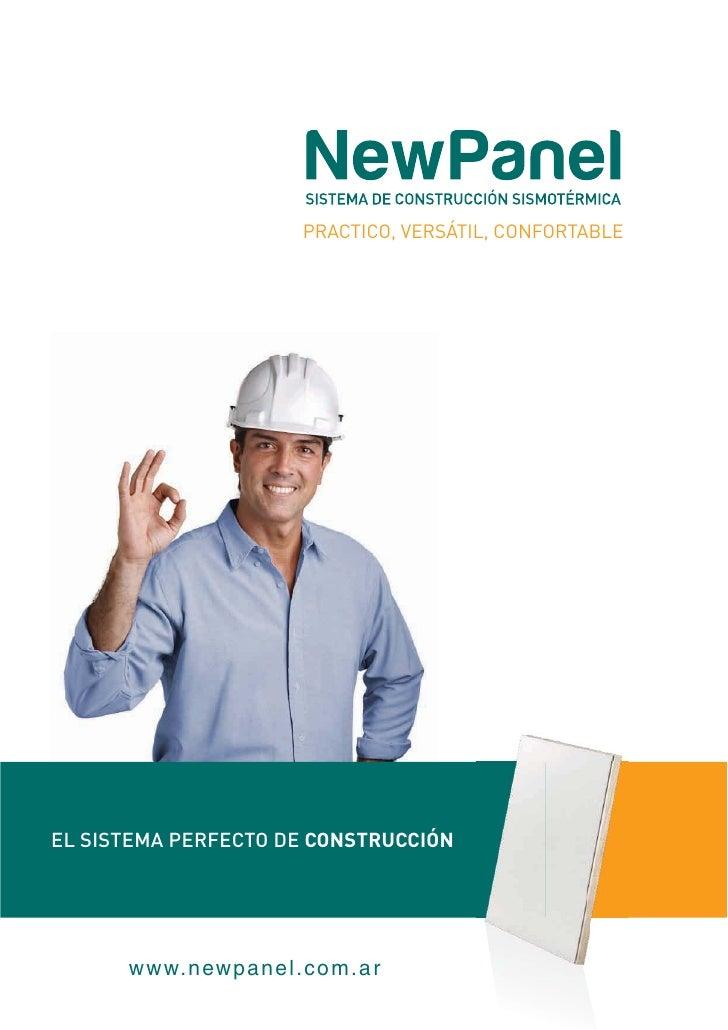 PRACTICO, VERSÁTIL, CONFORTABLE     EL SISTEMA PERFECTO DE CONSTRUCCIÓN           w ww. n ew p a n e l . c o m . a r