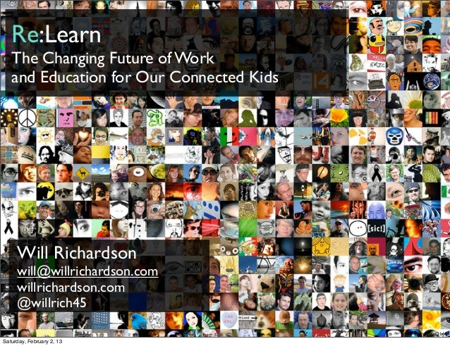 Re:Learn   The Changing Future of Work   and Education for Our Connected Kids     Will Richardson     will@willrichardson....