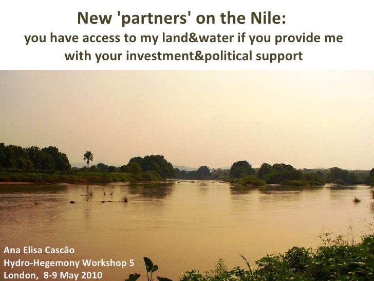 New 'partners' on the Nile:  you have access to my land&water if you provide me with your investment&political support Ana...
