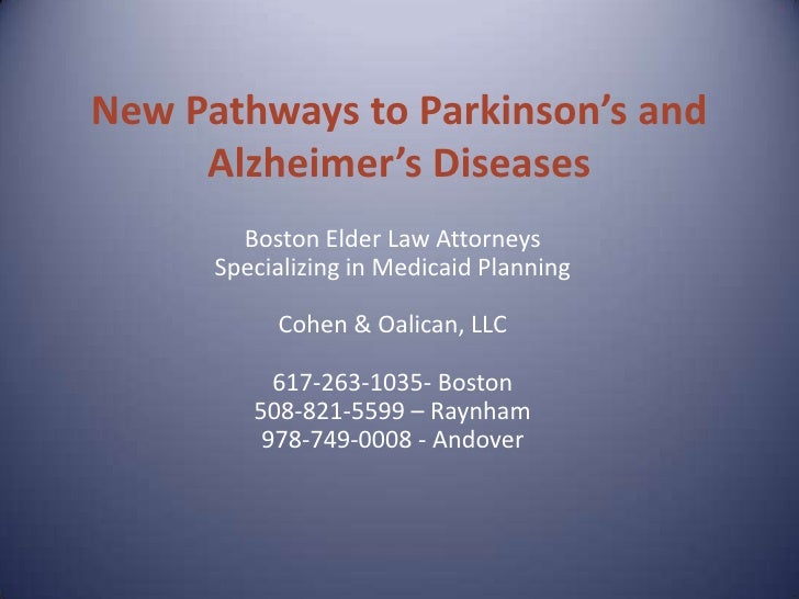 New Pathways to Parkinson's and Alzheimer's Diseases<br />Boston Elder Law Attorneys<br />Specializing in Medicaid Plannin...