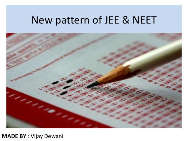New pattern of JEE & NEET MADE BY : Vijay Dewani