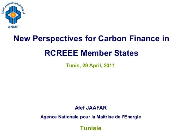 New Perspectives for Carbon Finance in       RCREEE Member States                 Tunis, 29 April, 2011                   ...