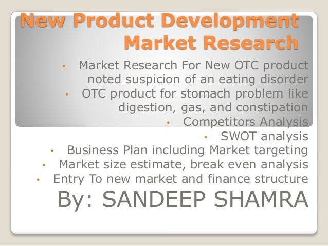 New Product Development Market Research • Market Research For New OTC product noted suspicion of an eating disorder • OTC ...