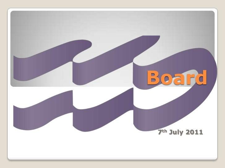 Board <br />7th July 2011<br />