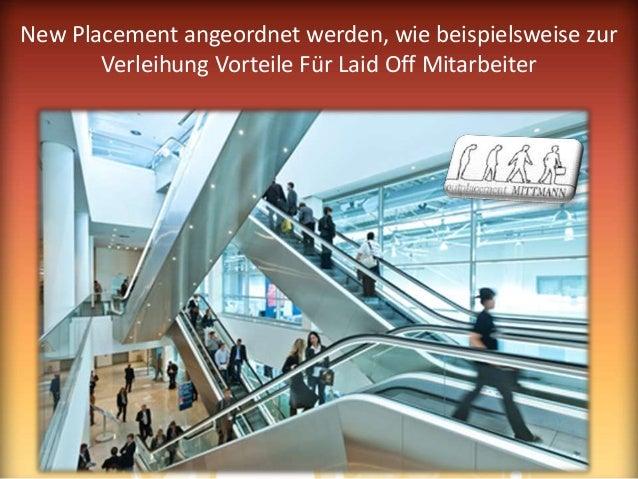 New Placement angeordnet werden, wie beispielsweise zur Verleihung Vorteile Für Laid Off Mitarbeiter